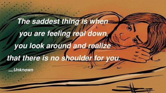sad with no shoulder to cry on